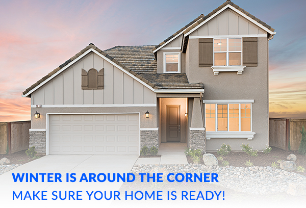 Winter Is Around The Corner – Make Sure Your Home Is Ready!