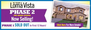 DeYoung Properties Now Selling Phase 2 At Newest Community, DeYoung At Loma Vista!