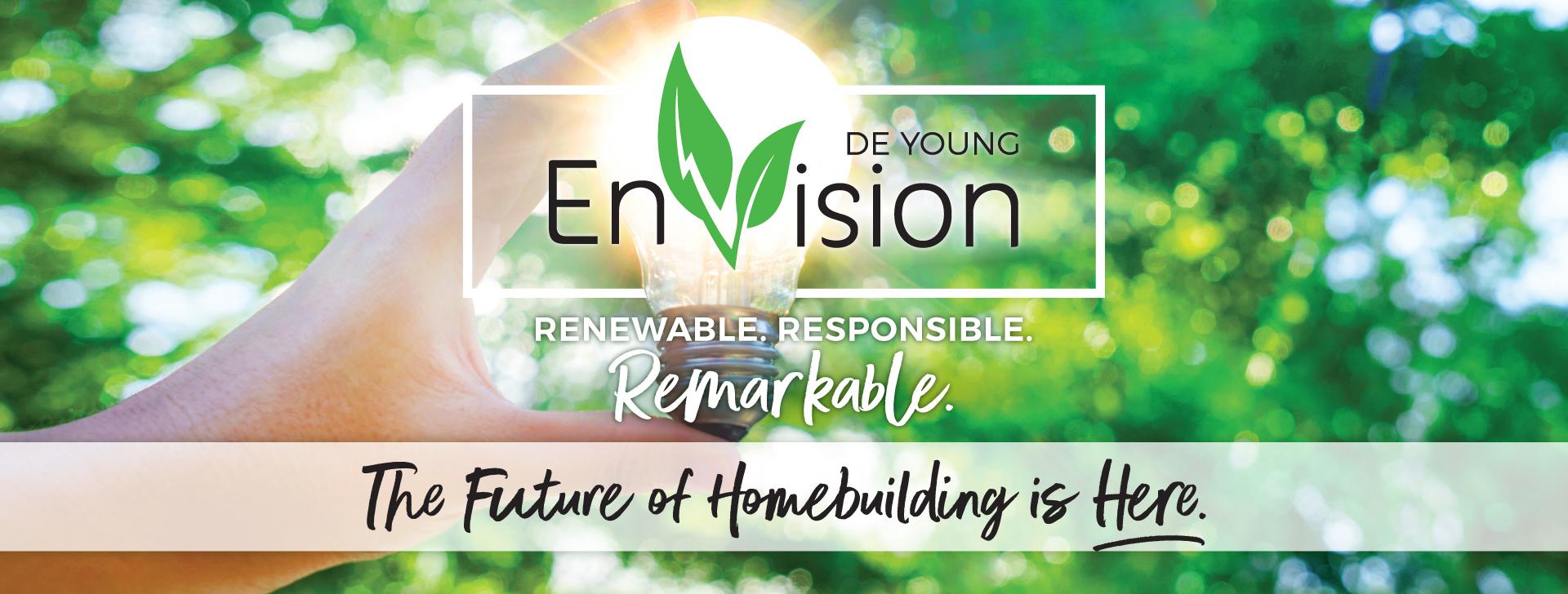 DeYoung EnVision – Renewable. Responsible. Remarkable.