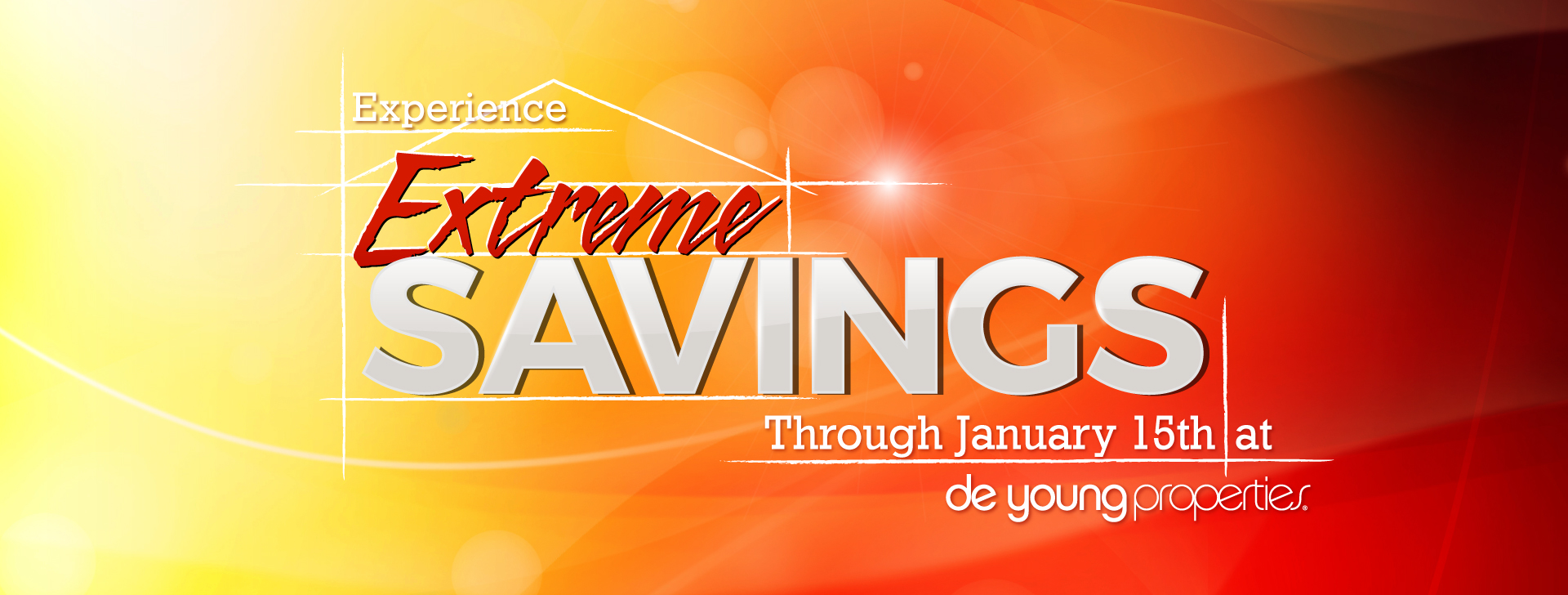 Experience Extreme Savings through January 15 at De Young Properties