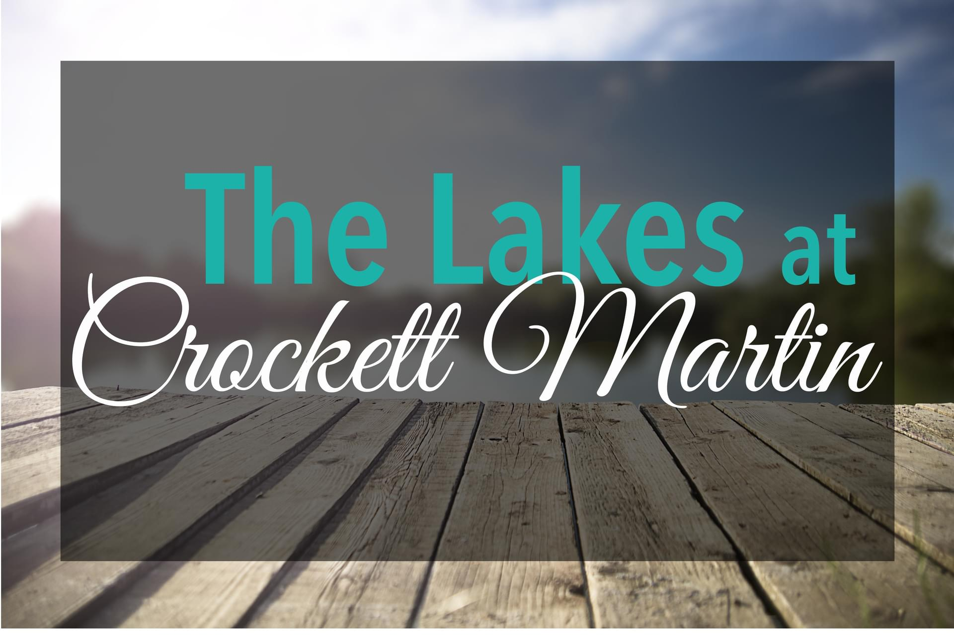 The Lakes at Crockett Martin in Conroe, TX